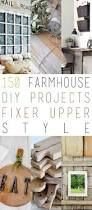 150 farmhouse diy projects fixer upper style farmhouse furniture