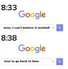 Google Memes - go back in time google 11 minutes later know your meme