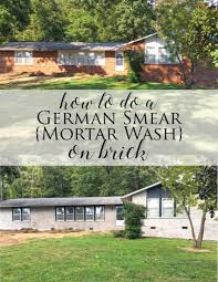 how to do a german smear mortar wash on brick dave and brittany u0027s
