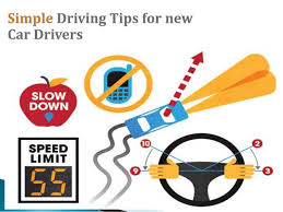 tips for driving a new car simple driving tips for new car drivers