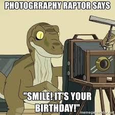 Meme Raptor - photogrraphy raptor says smile it s your birthday photography
