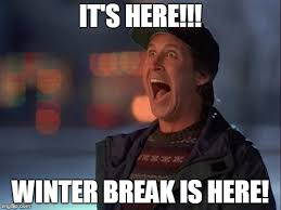 Winter Break Meme - christmas is coming imgflip