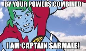 Captain Planet Meme - by your powers combined i am captain sarmale motivational