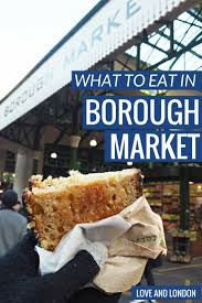 borough market what to eat at borough market london tips love and london