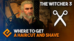 the witcher 3 where to get a haircut and shave youtube