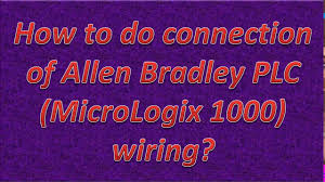 how to do connection of allen bradley plc micrologix 1000 wiring