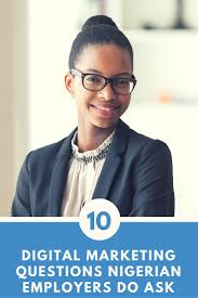 interview questions for marketing job 10 digital marketing job interview questions nigerian employers