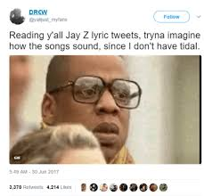 Jay Z Meme - i don t have tidal worried jay z know your meme