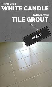 how to use a white candle to keep your tile grout clean