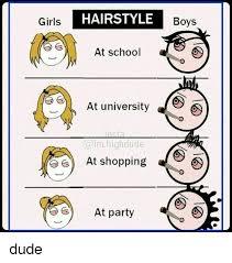 Meme Hairstyles - girls hairstyle boys at school at university in eta im high dude
