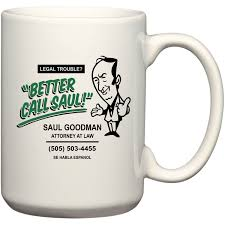 funny coffee mugs and mugs with quotes better call saul breaking