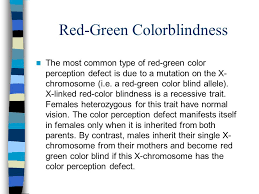 Most Common Type Of Color Blindness Tracing The Inheritance Of The Human Y Chromosome Ppt