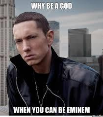 Eminem Rap God Meme - be a rap god by chbc meme center