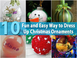 10 fun and easy way to dress up christmas ornaments diy u0026 crafts