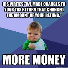 Tax Refund Meme - fresh tax refund meme irs writes we made changes to your tax