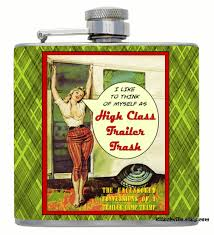 funny hip flask gift u0027high class trailer trash u0027 mobile