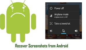 screenshot on android how to recover deleted screenshots from android