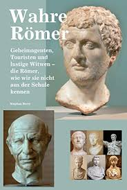 si e romer amazon com wahre römer geheimagenten touristen und lustige witwen