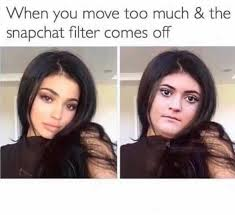 Snapchat Meme - dopl3r com memes when you move too much the snapchat filter