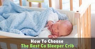 how to choose the best co sleeper crib u2013 mom u0027s guide 2017
