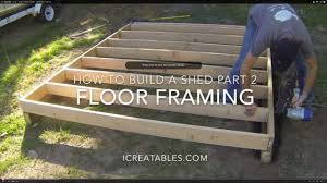 How To Get A Floor Plan How To Build A Shed Part 2 U2013 How To Frame A Shed Floor