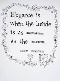 quotes elegance beauty elegance is when the inside is as beautiful as the outside u2014 the