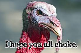 these prove turkeys are evil and want humans to pay