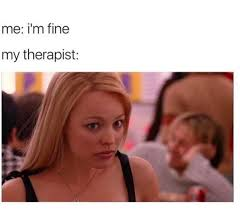 Therapist Meme - 30 memes that might make you laugh if you live with a mental illness