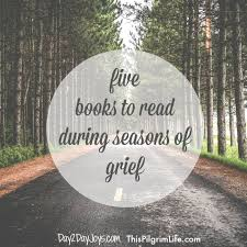 Words To Comfort Grief Five Books To Read During Seasons Of Grief Day2day Joys