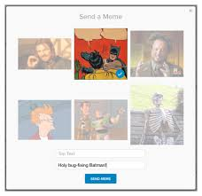 Customize Your Own Meme - composing messages glip