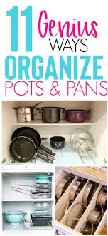 how to organize pots and pans in a cupboard 11 genius ways to organize pots pans organization obsessed