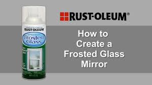 how to create a frosted glass mirror using rust oleum frosted