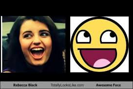 Rebecca Black Memes - rebecca black totally looks like awesome face totally looks like