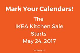 ikea kitchen sales 2017 the ikea kitchen sale begins 5 24 17 is your kitchen design ready