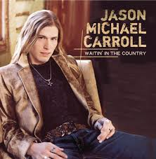 jason michael carroll waitin in the country