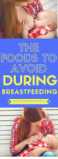 the foods to avoid during breastfeeding stay at home mum