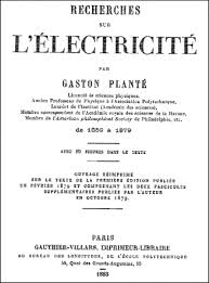 gaston planté and his invention of the lead u2013acid battery u2014the