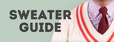 the sweater the sweater guide gentleman s gazette