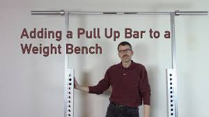 adding a pull up bar to a weight bench youtube