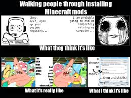 Minecraft Meme Mod - walking people through installing minecraft mods push it somewhere