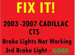 cadillac cts third brake light cadillac cts questions why don t the brake lights come on