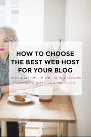 Best Blog Designers Blog Hosting Review How To Choose The Best Web Host For Your Blog