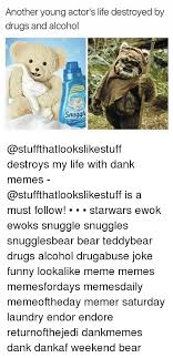 Snuggle Bear Meme - another young actor s life destroyed by drugs and alcohol snugglie