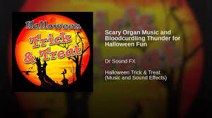 scary organ music and bloodcurdling thunder for halloween fun