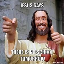 No School Tomorrow Meme - no school memes kappit