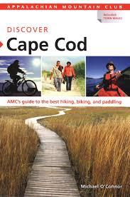 amc discover cape cod amc u0027s guide to the best hiking biking and