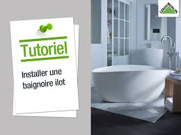 Jacuzzi Leroy Merlin Comment Installer Une Baignoire En îlot Leroy Merlin Youtube