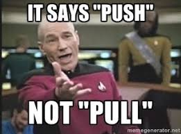 Jean Luc Picard Meme Generator - it says push not pull captain picard meme generator places