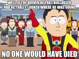 Bulldozer Meme - captain hindsight meme imgflip