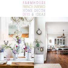 home decor in french farmhouse french inspired home decor ideas and diys the cottage